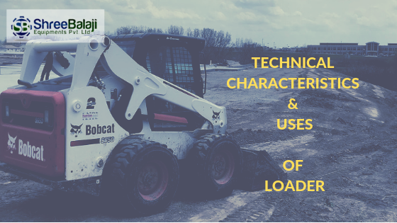 The Loader: Technical Characteristics and Uses